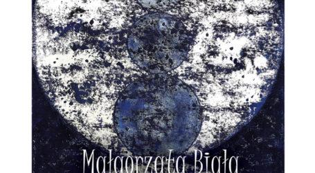 ABSTRAKTY Małgorzaty Białej