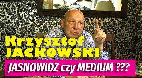 Krzysztof Jackowski: JASNOWIDZ czy MEDIUM???